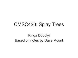 CMSC420: Splay Trees