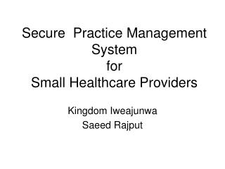 Secure  Practice Management System for Small Healthcare Providers