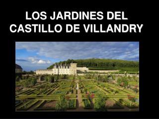 LOS JARDINES DEL CASTILLO DE VILLANDRY