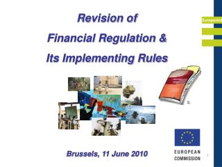 Revision of  Financial Regulation   Its Implementing Rules       Brussels, 11 June 2010