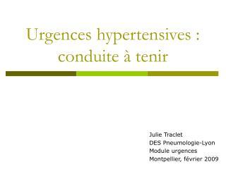 Urgences hypertensives : conduite   tenir