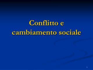 Conflitto e cambiamento sociale