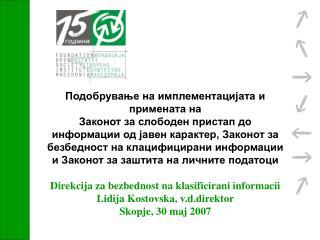 ,               Direkcija za bezbednost na klasificirani informacii Lidija Kostovska, v.d.direktor Skopje