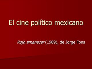 El cine pol tico mexicano