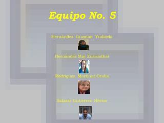 Equipo No. 5