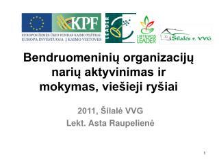 Bendruomeniniu organizaciju nariu aktyvinimas ir mokymas, vie ieji ry iai