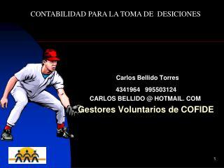 Carlos Bellido Torres  4341964   995503124 CARLOS BELLIDO  HOTMAIL. COM       Gestores Voluntarios de COFIDE
