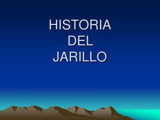 HISTORIA DEL  JARILLO