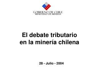 El debate tributario en la miner a chilena