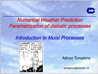 Numerical Weather Prediction  Parametrization of diabatic processes  Introduction to Moist Processes