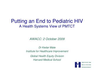 Putting an End to Pediatric HIV  A Health Systems View of PMTCT