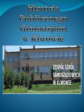Historia Publicznego Gimnazjum w Klwowie
