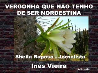 VERGONHA QUE N O TENHO DE SER NORDESTINA