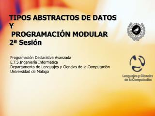 TIPOS ABSTRACTOS DE DATOS  Y  PROGRAMACI N MODULAR 2  Sesi n