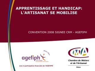 APPRENTISSAGE ET HANDICAP: L ARTISANAT SE MOBILISE