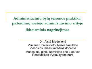 Administraciniu bylu teisenos praktika: pa eidimu vie ojo administravimo srityje ikiteisminis nagrinejimas