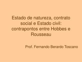 Estado de natureza, contrato social e Estado civil: contrapontos entre Hobbes e Rousseau