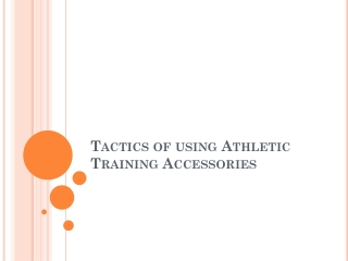 Tactics of using athletic training accessories