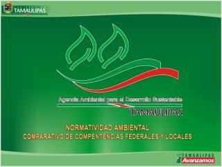 NORMATIVIDAD AMBIENTAL COMPARATIVO DE COMPENTENCIAS FEDERALES Y LOCALES