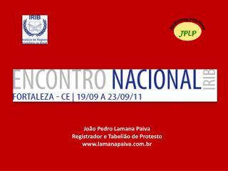 Jo o Pedro Lamana Paiva Registrador e Tabeli o de Protesto lamanapaiva.br