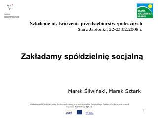 Zakladamy sp ldzielnie socjalna Projekt realizowany przy udziale srodk w Europejskiego Funduszu Spolecznego w ramach Ini