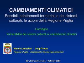 CAMBIAMENTI CLIMATICI Possibili adattamenti territoriali e dei sistemi colturali: le azioni della Regione Puglia