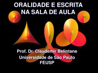 ORALIDADE E ESCRITA  NA SALA DE AULA