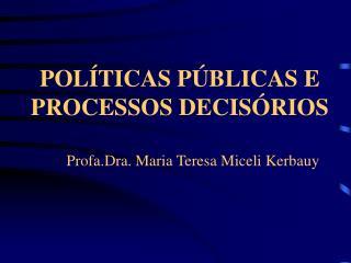 POL TICAS P BLICAS E PROCESSOS DECIS RIOS