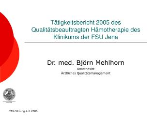 T tigkeitsbericht 2005 des Qualit tsbeauftragten H motherapie des Klinikums der FSU Jena