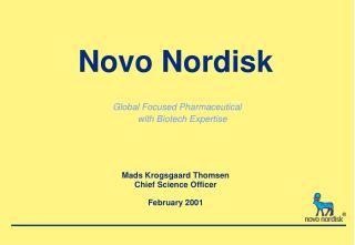 Novo Nordisk    Global Focused Pharmaceutical  with Biotech Expertise   Mads Krogsgaard Thomsen Chief Science Officer  F