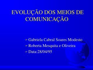 EVOLU  O DOS MEIOS DE COMUNICA  O