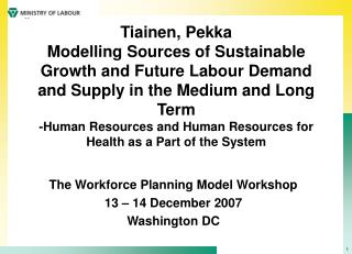 Tiainen, Pekka Modelling Sources of Sustainable Growth and Future Labour Demand and Supply in the Medium and Long Term -