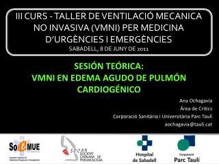 III CURS - TALLER DE VENTILACI  MECANICA NO INVASIVA VMNI PER MEDICINA D URG NCIES I EMERG NCIES SABADELL, 8 DE JUNY DE
