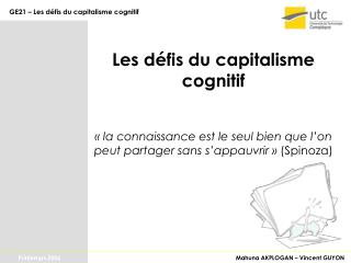 Les d fis du capitalisme cognitif    la connaissance est le seul bien que l on peut partager sans s appauvrir   Spinoza