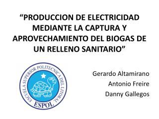 PRODUCCION DE ELECTRICIDAD MEDIANTE LA CAPTURA Y APROVECHAMIENTO DEL BIOGAS DE UN RELLENO SANITARIO