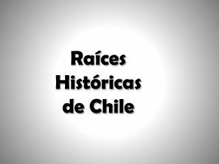 Ra ces Hist ricas de Chile