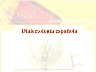 Dialectolog a espa ola