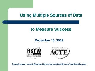 Using Multiple Sources of Data   to Measure Success