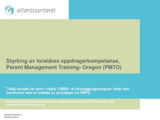 Styrking av foreldres oppdragerkompetanse, Parent Management Training- Oregon PMTO