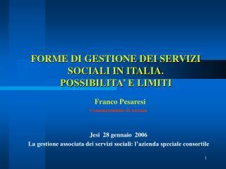 FORME DI GESTIONE DEI SERVIZI SOCIALI IN ITALIA.  POSSIBILITA  E LIMITI