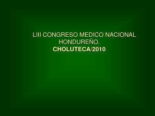 LIII CONGRESO MEDICO NACIONAL HONDURE O. CHOLUTECA