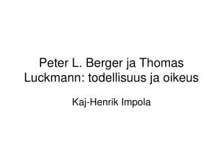 Peter L. Berger ja Thomas Luckmann: todellisuus ja oikeus