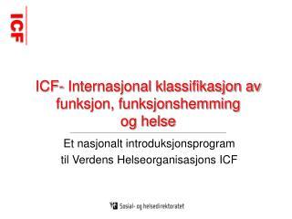 ICF- Internasjonal klassifikasjon av funksjon, funksjonshemming  og helse