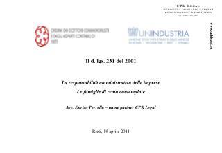 Il d. lgs. 231 del 2001   La responsabilit  amministrativa delle imprese Le famiglie di reato contemplate  Avv. Enrico P