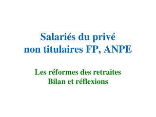 Salari s du priv  non titulaires FP, ANPE