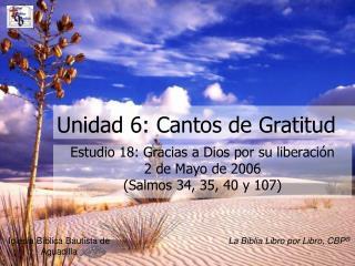 Unidad 6: Cantos de Gratitud