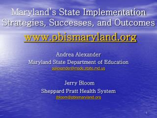 Maryland s State Implementation Strategies, Successes, and Outcomes  pbismaryland  Andrea Alexander Maryland State Depar
