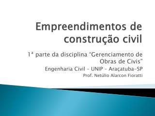 Empreendimentos de constru  o civil