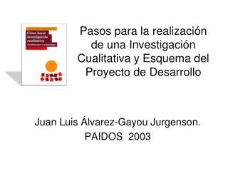 Pasos para la realizaci n de una Investigaci n Cualitativa y Esquema del Proyecto de Desarrollo