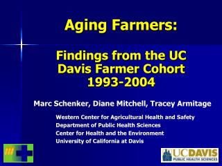 Aging Farmers:   Findings from the UC Davis Farmer Cohort 1993-2004